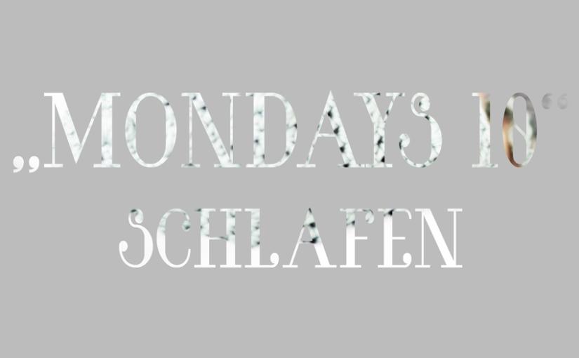 Mondays…